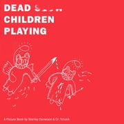 Dead Children Playing - A Picture Book ebook by Stanley Donwood, Dr. Tchock