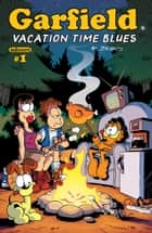 Garfield 2018 Vacation Time Blues #1 ebook by Jim Davis, Mark Evanier (Evanier, Mark) [A01],...