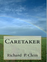 Caretaker ebook by Richard Clem