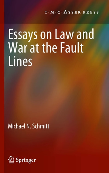 Essays on Law and War at the Fault Lines ebook by Michael N. Schmitt