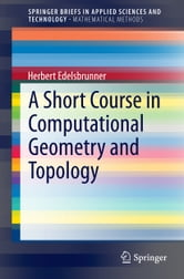 A Short Course in Computational Geometry and Topology ebook by Herbert Edelsbrunner