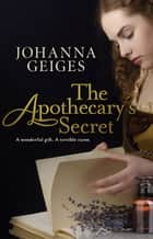 The Apothecary's Secret ebook by Johanna Geiges