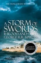 A Storm of Swords: Part 2 Blood and Gold (A Song of Ice and Fire, Book 3) ebook by George R.R. Martin