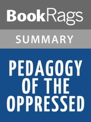 Pedagogy of the Oppressed by Paulo Freire l Summary & Study Guide eBook by BookRags