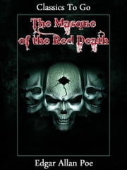 The Masque of the Red Death - Revised Edition of Original Version ebook by Edgar Allan Poe