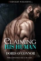 Claiming His Human ebook by Doris O'Connor