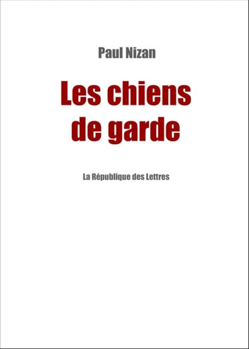 Les chiens de garde ebook by Paul Nizan
