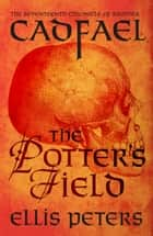 The Potter's Field ebook by Ellis Peters