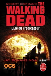 L'Ere du Prédicateur (The Walking Dead, Tome 5) ebook by Robert Kirkman,Jay Bonansinga