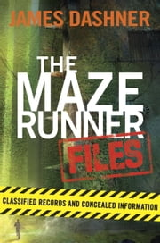 The Maze Runner Files (Maze Runner) ebook by James Dashner
