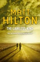 The Lawless Kind - The ninth Joe Hunter thriller ebook by Matt Hilton