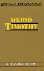Second Timothy- Everyman's Bible Commentary ebook by D Edmond Hiebert