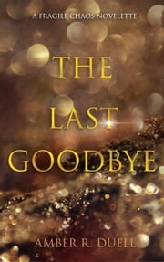 The Last Goodbye ebook by Amber R. Duell