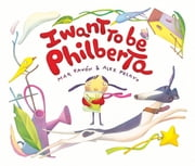 I Want to Be Philberta ebook by Mar Pavon