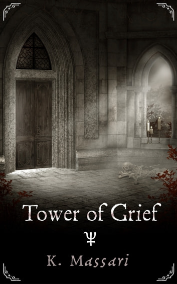 Tower of Grief ebook by K. Massari