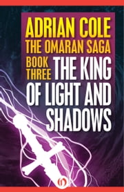 The King of Light and Shadows ebook by Adrian Cole