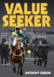 Value Seeker - The Betting System ebook by Anthony Gibson