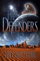 The Defenders ebook by Ed Sutter