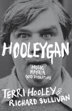 Hooleygan: Music, Mayhem, Good Vibrations ebook by Terri Hooley