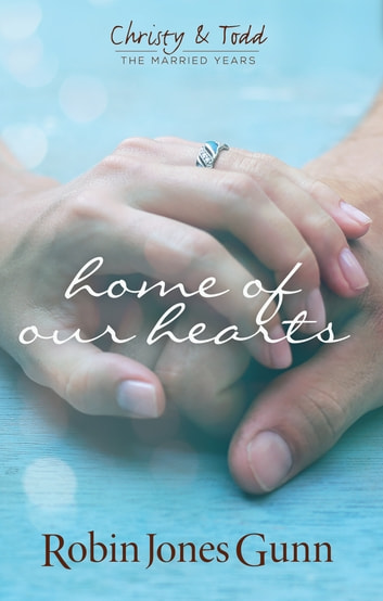 Home Of Our Hearts ebook by Robin Jones Gunn