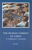 The Human Comedy of Chess: A Grandmaster's Chronicles