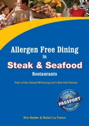 Allergen Free Dining in Steak and Seafood Restaurants - Part of the Award-Winning Let's Eat Out! Series ebook by Kim Koeller,Robert La France,Katie Barany