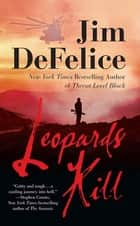 Leopards Kill ebook by Jim DeFelice