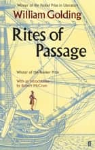 Rites of Passage - With an introduction by Robert McCrum eBook by William Golding, Robert McCrum