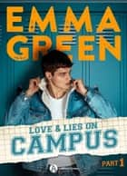 Love & Lies on Campus, Part 1 eBook by Emma Green