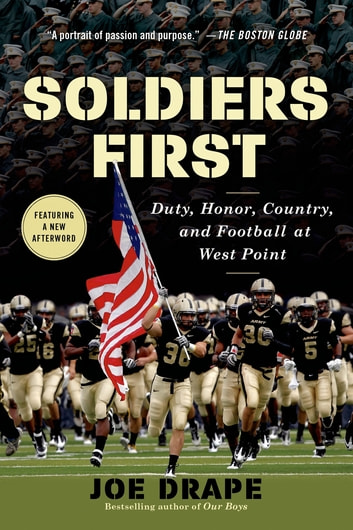 Soldiers First - Duty, Honor, Country, and Football at West Point ebook by Joe Drape