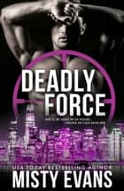Deadly Force - SCVC Taskforce Series Book 3 ebook by