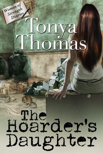 The Hoarder's Daughter ebook by Tonya Thomas