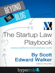 Startup Law Playbook ebook by Scott Edward Walker (Startup Lawyer), Tiffanie Wen