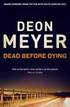 Dead Before Dying Ebook di Deon Meyer