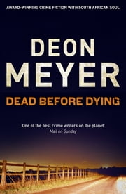 Dead Before Dying ebook by Deon Meyer
