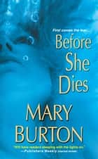 Before She Dies ebook by Mary Burton