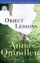 Object Lessons ebook by Anna Quindlen