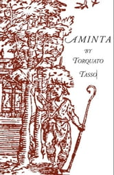 Aminta: A Pastoral Play ebook by Tasso, Torquato
