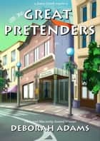 All The Great Pretenders - a Jesus Creek mystery ebook by Deborah Adams