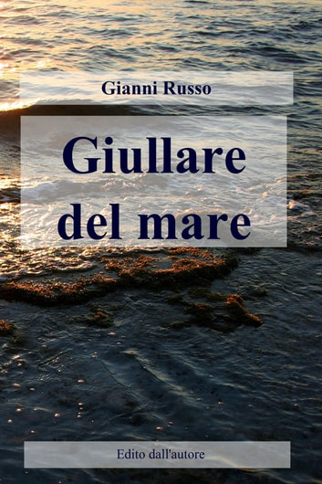 Giullare del mare ebook by Gianni Russo