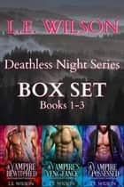 Deathless Night Series Box Set - Books 1-3 ebook by