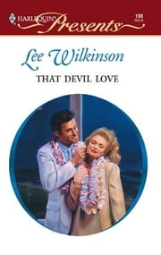 That Devil Love ebook by Lee Wilkinson