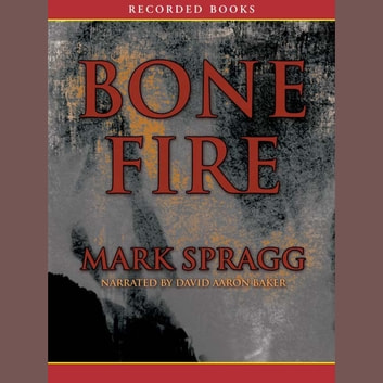 Bone Fire audiobook by Mark Spragg