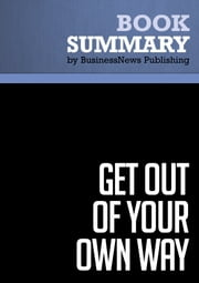 Summary: Get Out of Your Own Way - Robert Cooper ebook by BusinessNews Publishing