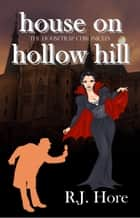 House On Hollow Hill ebook by R. J. Hore