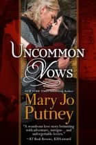 Uncommon Vows - A medieval prequel to the Bride Trilogy ebook by Mary Jo Putney