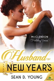A Husband by New Year's ebook by Sean D. Young