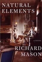 Natural Elements eBook by Richard Mason