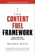 The Content Fuel Framework ebook by Melanie Deziel