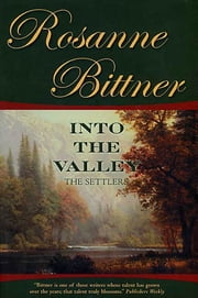 Into the Valley - The Settlers ebook by Rosanne Bittner